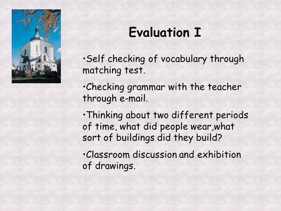 Evaluation I Self checking of vocabulary through matching test.