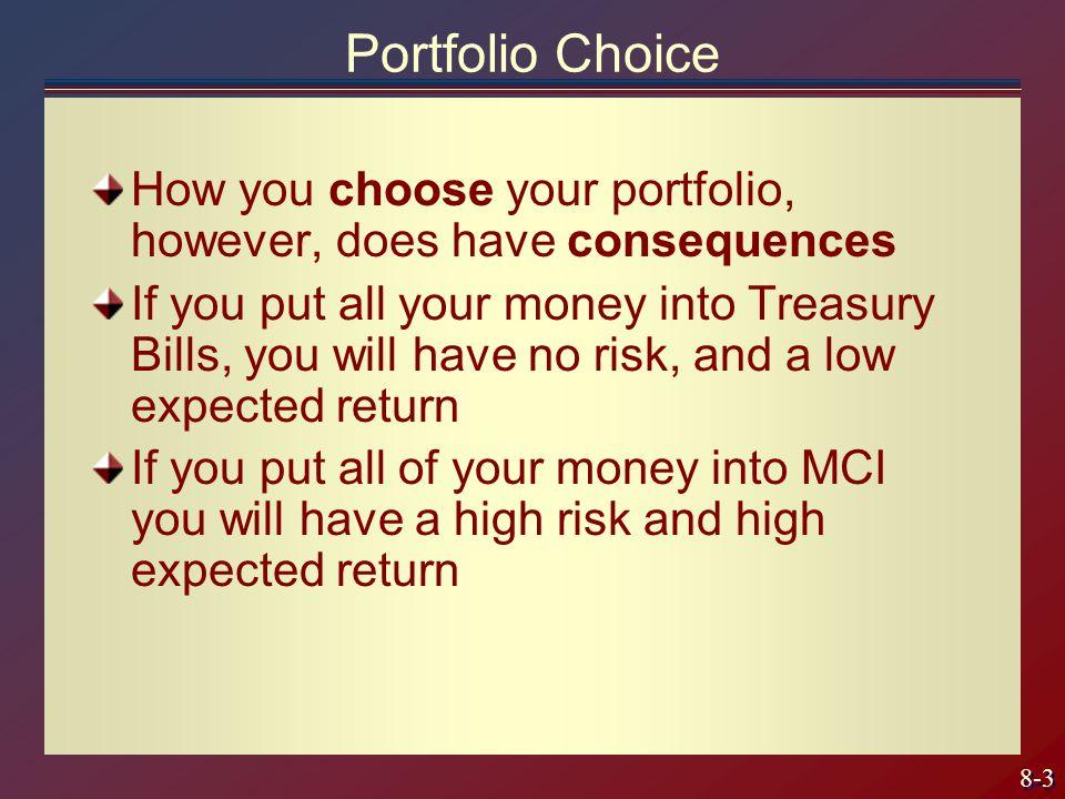 8-4 Portfolio Weight Your portfolio choice is measured by its portfolio weight.