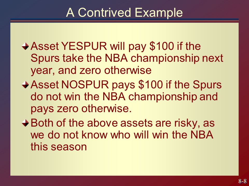 8-9 Example, Continued Suppose you buy one share of YESPUR for $10, and one share of NOSPUR for $85.