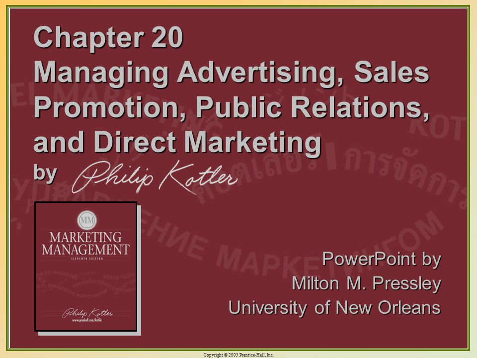 Copyright © 2003 Prentice-Hall, Inc. 20-1 Chapter 20 Managing Advertising, Sales Promotion, Public Relations, and Direct Marketing by PowerPoint by Mi