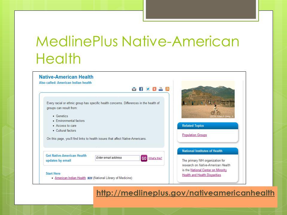 MedlinePlus Native-American Health http://medlineplus.gov/nativeamericanhealth