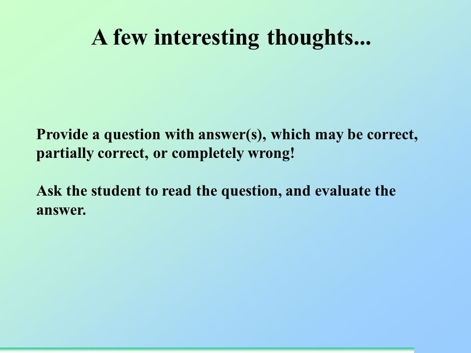 Provide a question with answer(s), which may be correct, partially correct, or completely wrong.