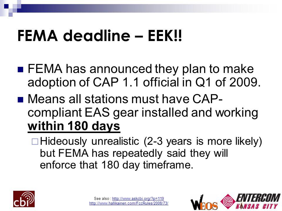 See also : http://www.askcbi.org/ p=119 http://www.hallikainen.com/FccRules/2008/73/ FEMA deadline – EEK!.