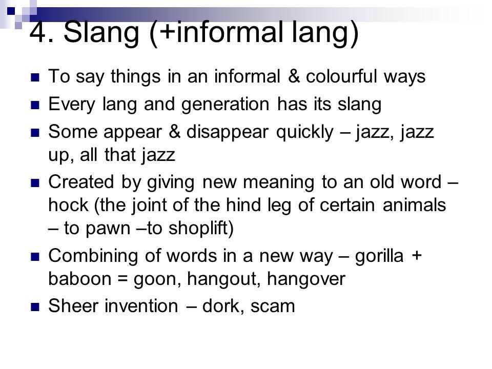 Colloquialisms often informal abbrv.