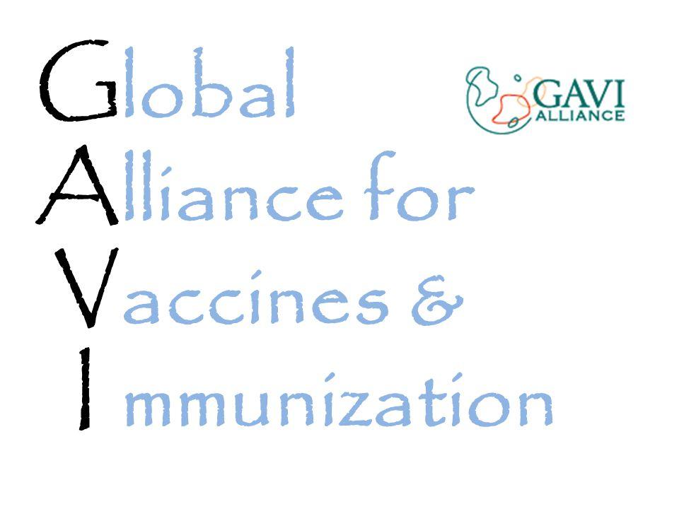 lobal lliance for accines & mmunization G A V I