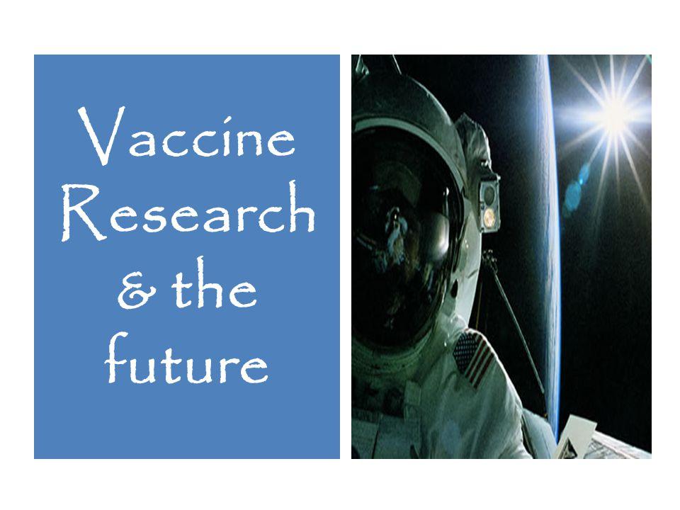 Vaccine Research & the future