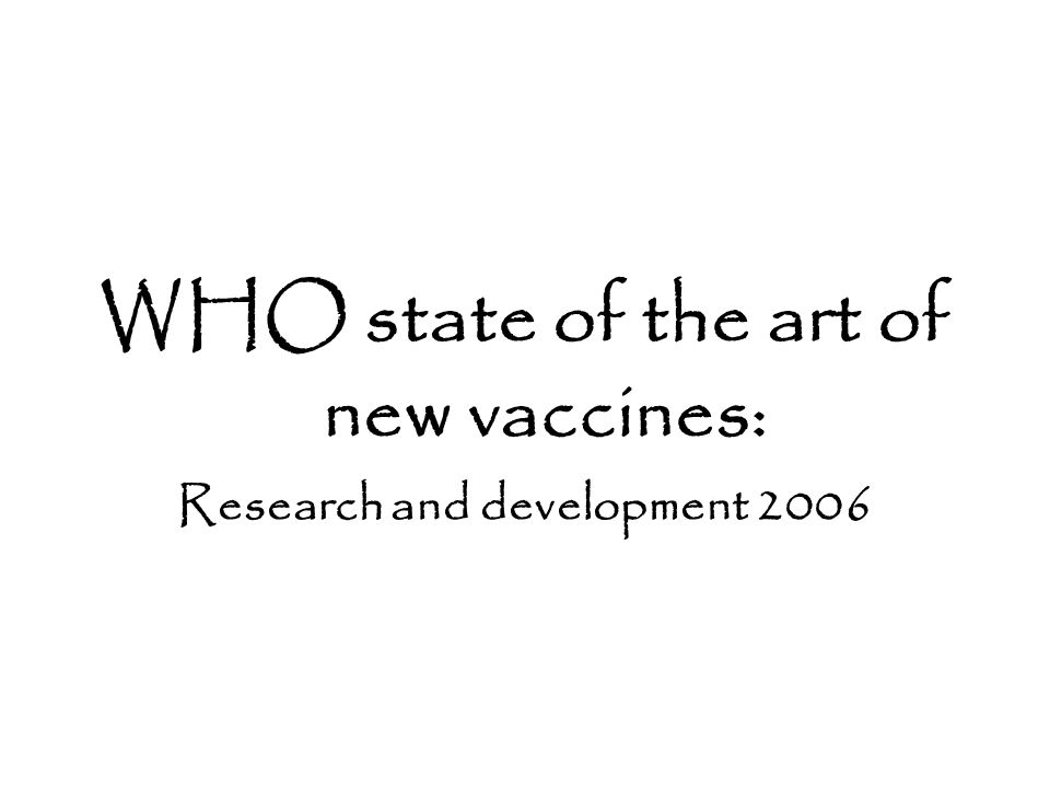 WHO state of the art of new vaccines: Research and development 2006