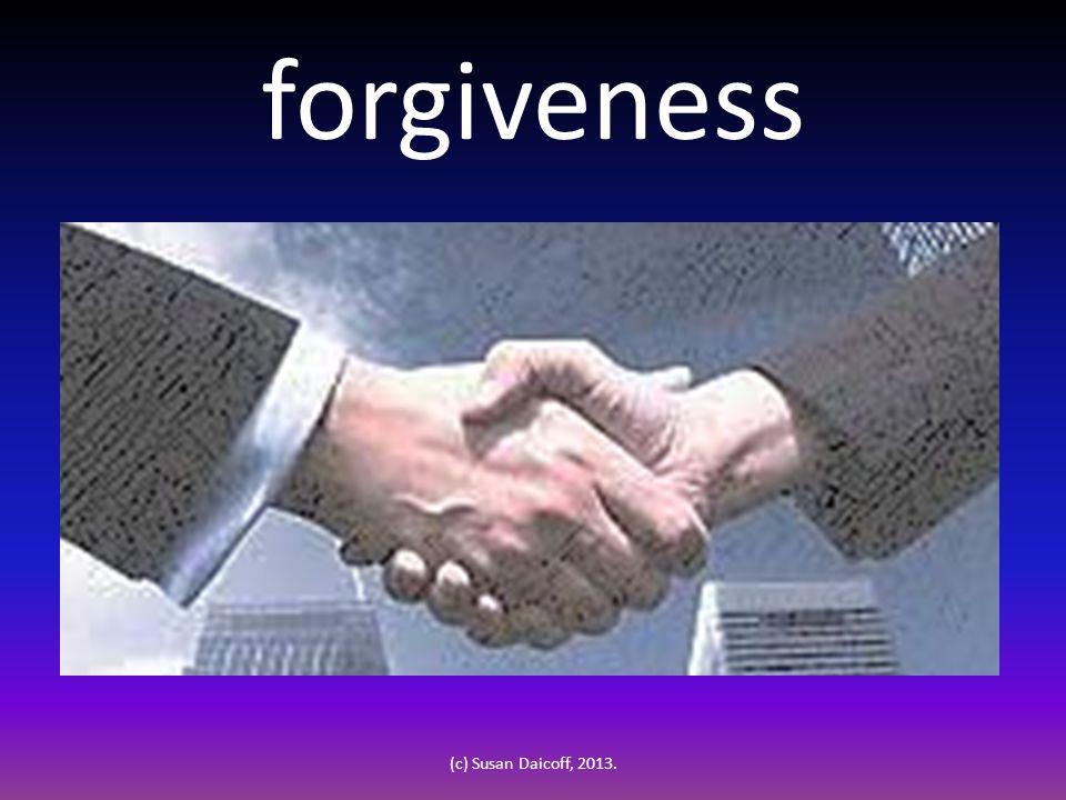 forgiveness (c) Susan Daicoff, 2013.