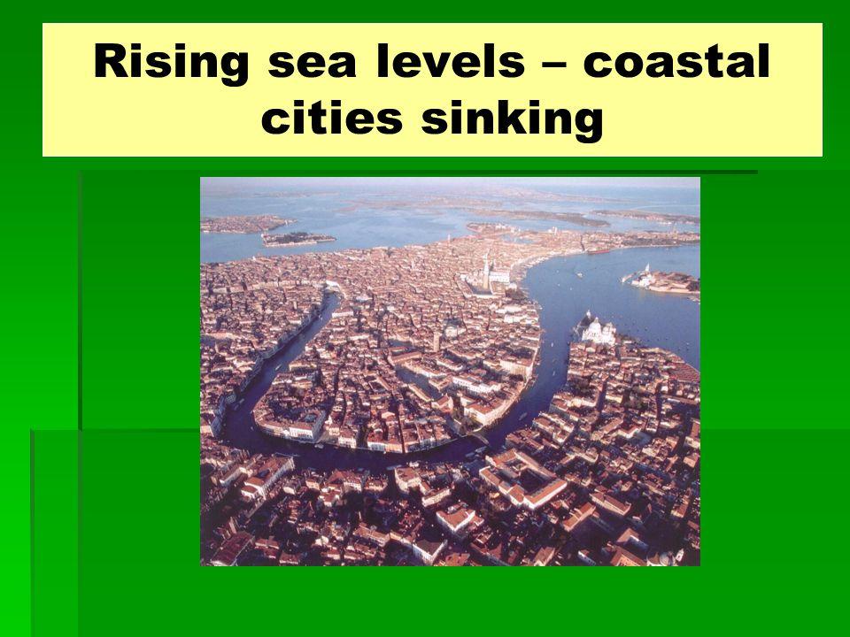 Rising sea levels – coastal cities sinking