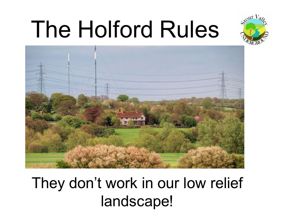 The Holford Rules They don't work in our low relief landscape!