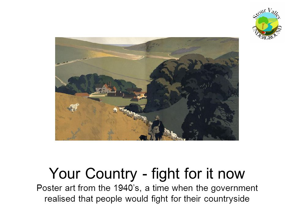 Your Country - fight for it now Poster art from the 1940's, a time when the government realised that people would fight for their countryside