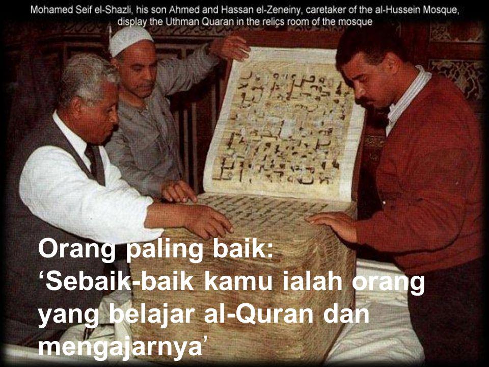 Orang paling baik: 'Sebaik-baik kamu ialah orang yang belajar al-Quran dan mengajarnya'