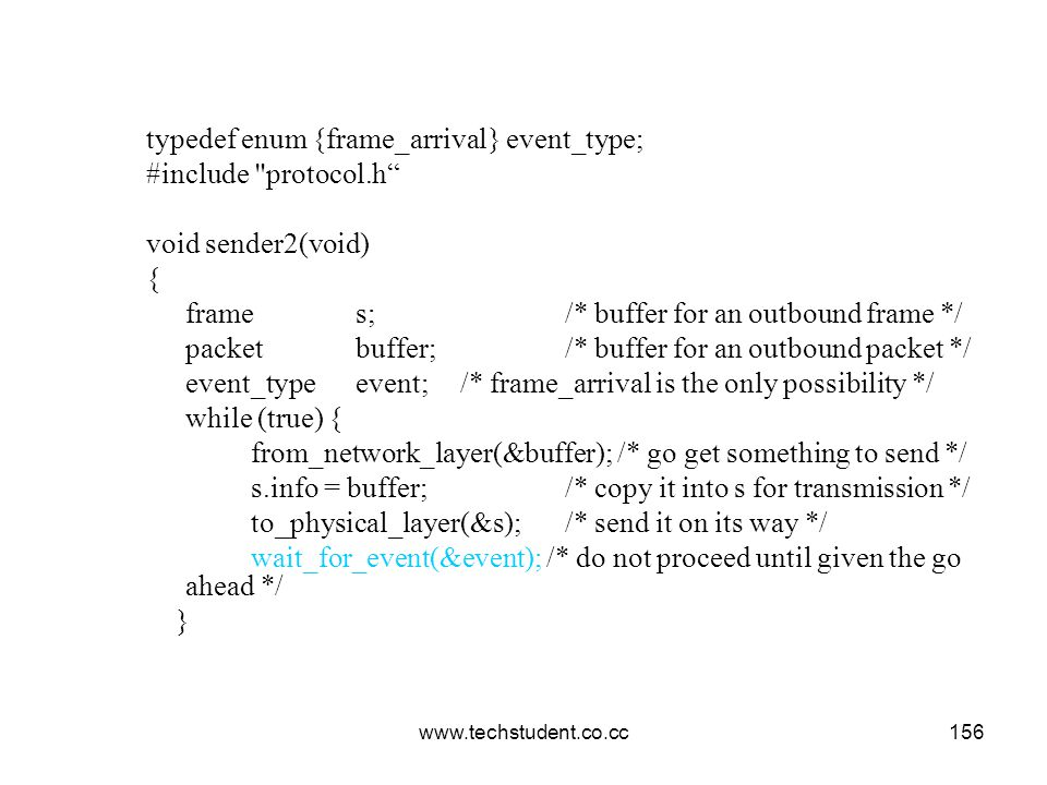 www.techstudent.co.cc156 typedef enum {frame_arrival} event_type; #include