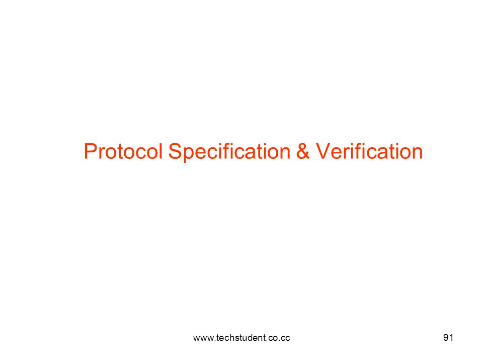 www.techstudent.co.cc91 Protocol Specification & Verification