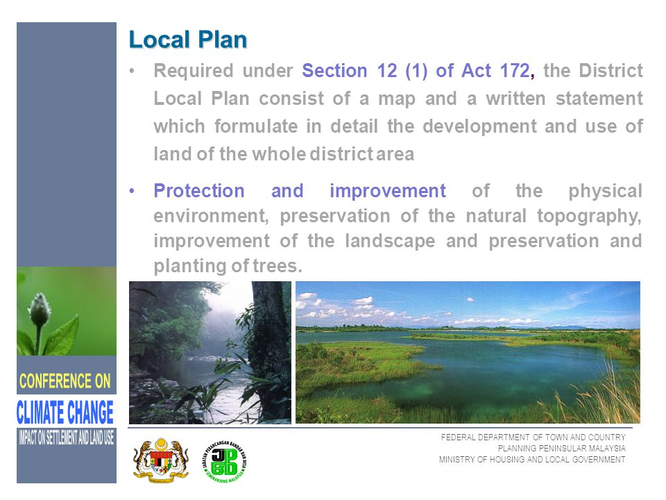 FEDERAL DEPARTMENT OF TOWN AND COUNTRY PLANNING PENINSULAR MALAYSIA MINISTRY OF HOUSING AND LOCAL GOVERNMENT Local Plan Required under Section 12 (1)