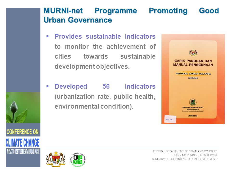 FEDERAL DEPARTMENT OF TOWN AND COUNTRY PLANNING PENINSULAR MALAYSIA MINISTRY OF HOUSING AND LOCAL GOVERNMENT MURNI-net Programme Promoting Good Urban
