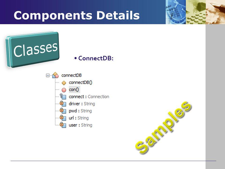 Components Details ConnectDB: