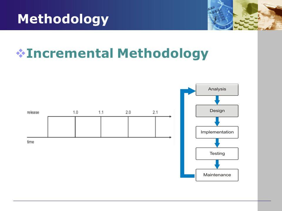  Incremental Methodology