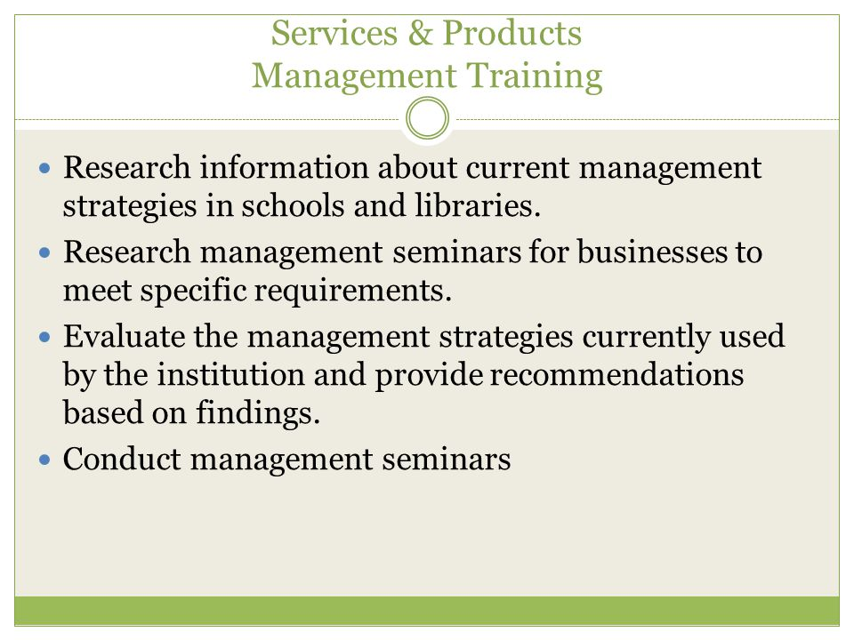 Services & Products Management Training Research information about current management strategies in schools and libraries.