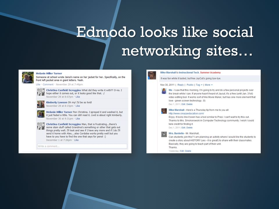 Edmodo looks like social networking sites…