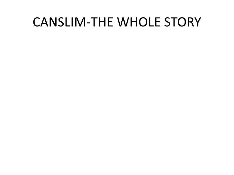 CANSLIM-THE WHOLE STORY