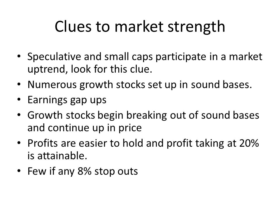 Clues to market strength Speculative and small caps participate in a market uptrend, look for this clue.