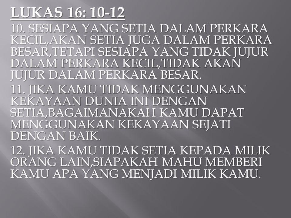LUKAS 16: 10-12 10.