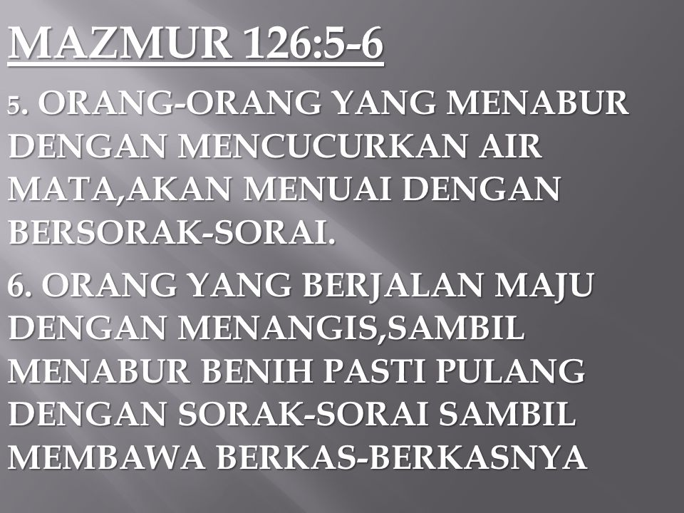 MAZMUR 126:5-6 5.