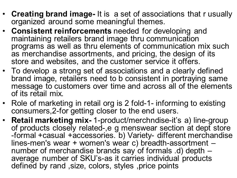 Creating brand image- It is a set of associations that r usually organized around some meaningful themes.