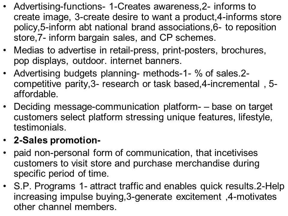 Advertising-functions- 1-Creates awareness,2- informs to create image, 3-create desire to want a product,4-informs store policy,5-inform abt national