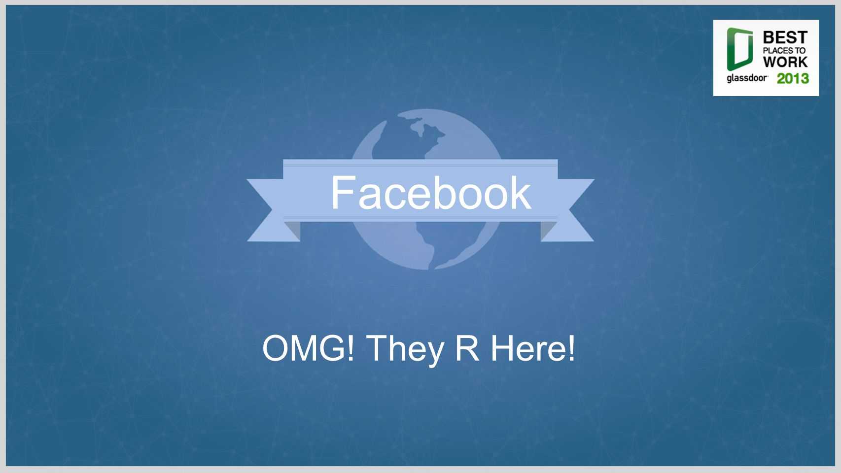 OMG! They R Here! Facebook