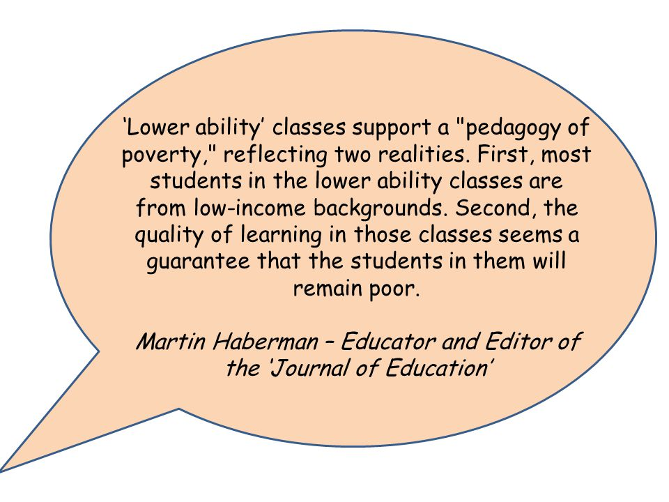 'Lower ability' classes support a pedagogy of poverty, reflecting two realities.