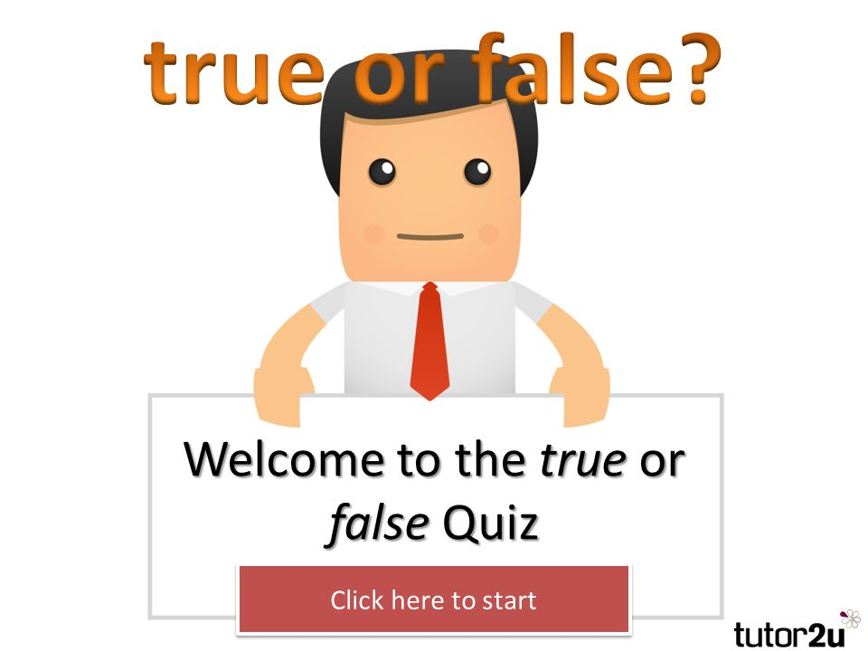 You are about to be presented with 10 statements. Decide whether each is true or false.