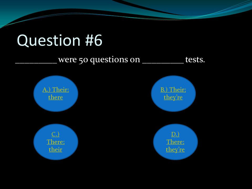 Question #6 _________ were 50 questions on _________ tests.
