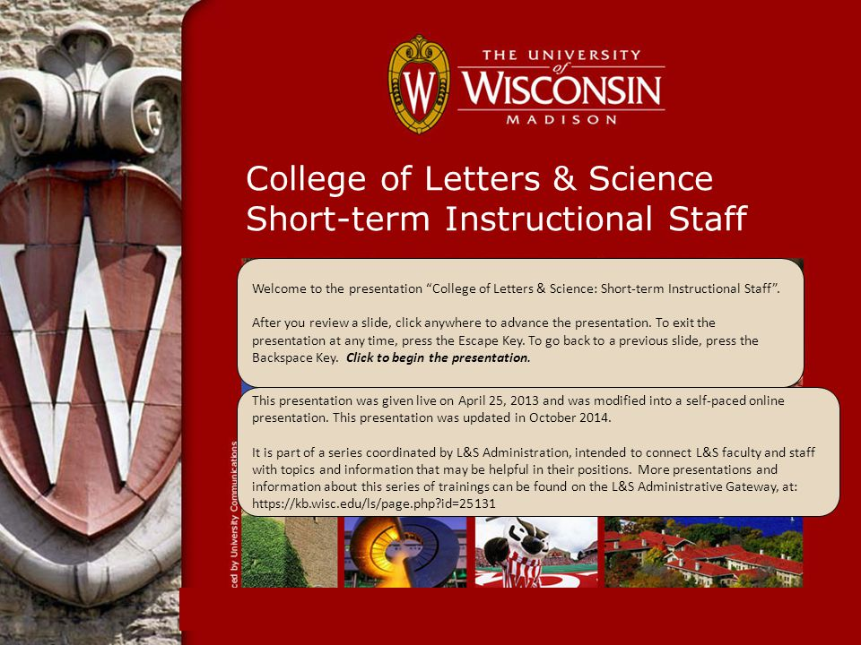 College of Letters & Science Short-term Instructional Staff This presentation was given live on April 25, 2013 and was modified into a self-paced onli