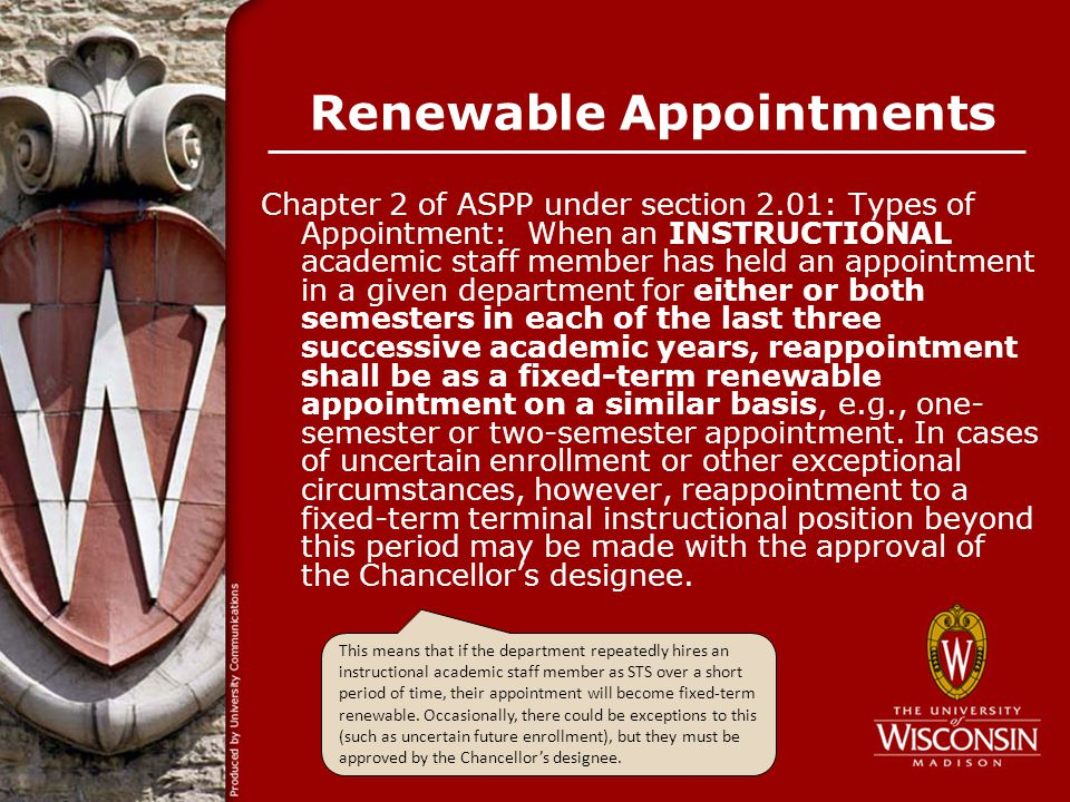 Renewable Appointments Chapter 2 of ASPP under section 2.01: Types of Appointment: When an INSTRUCTIONAL academic staff member has held an appointment