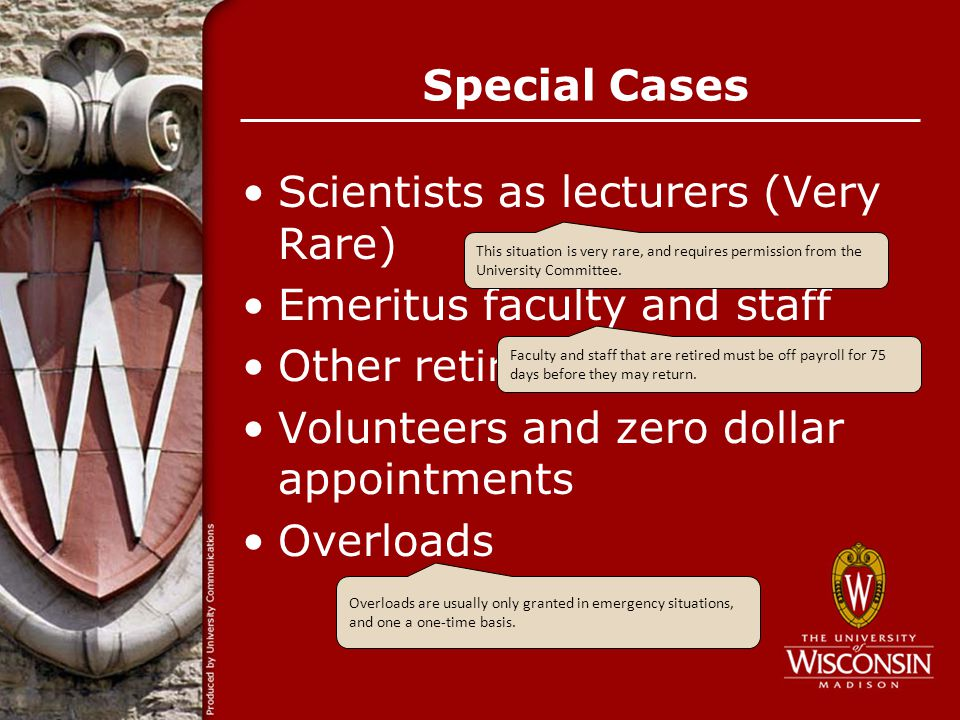 Scientists as lecturers (Very Rare) Emeritus faculty and staff Other retirees Volunteers and zero dollar appointments Overloads Special Cases This sit
