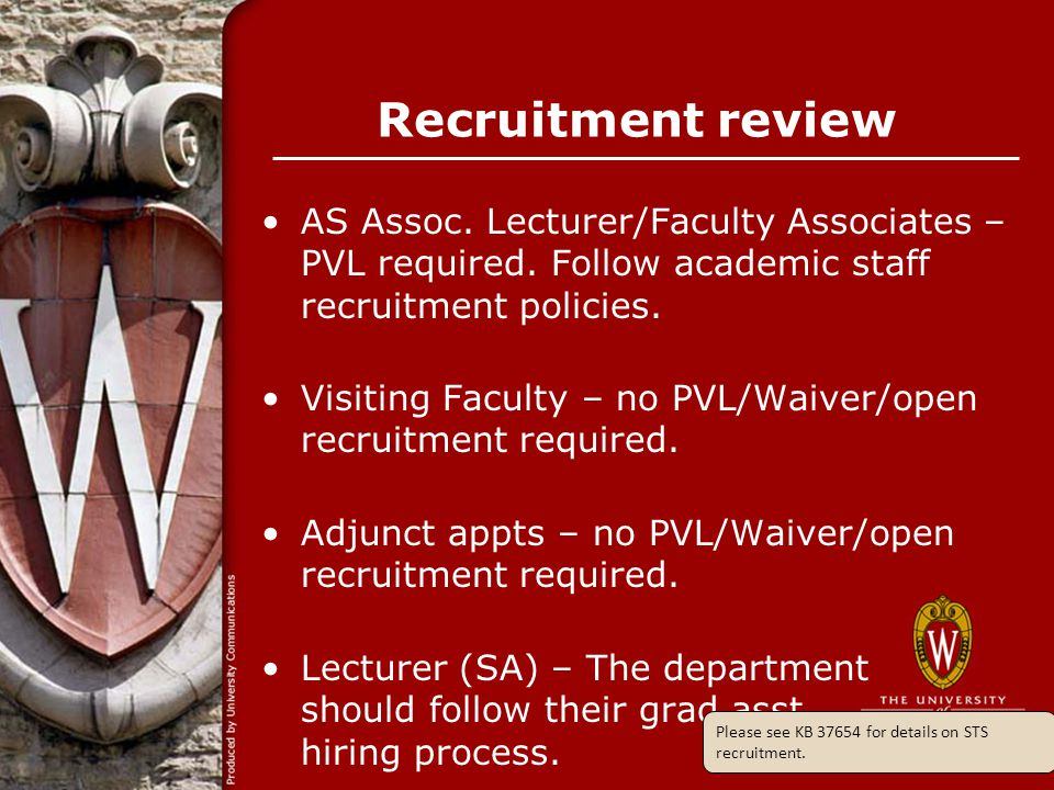 Recruitment review AS Assoc. Lecturer/Faculty Associates – PVL required. Follow academic staff recruitment policies. Visiting Faculty – no PVL/Waiver/