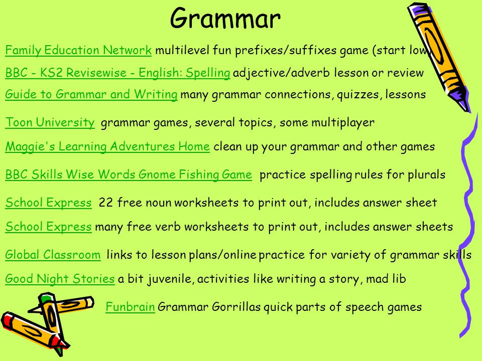 More Grammar Sites Verb Power GameVerb Power Game Main verb, helping verb, or contraction…classify the underlined verb and light up the carnival Plural Play GamePlural Play Game Tic, Tac, Toe with words…drag the word to the box with the correct plural spelling…first participant with Tic, Tac, Toe WINS.