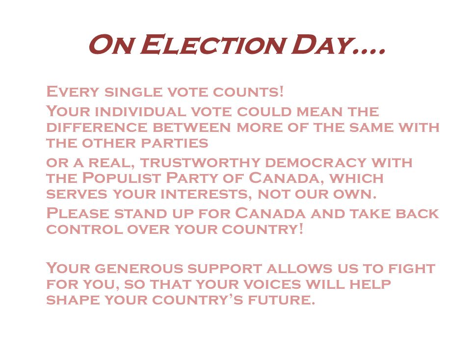 On Election Day…. Every single vote counts.
