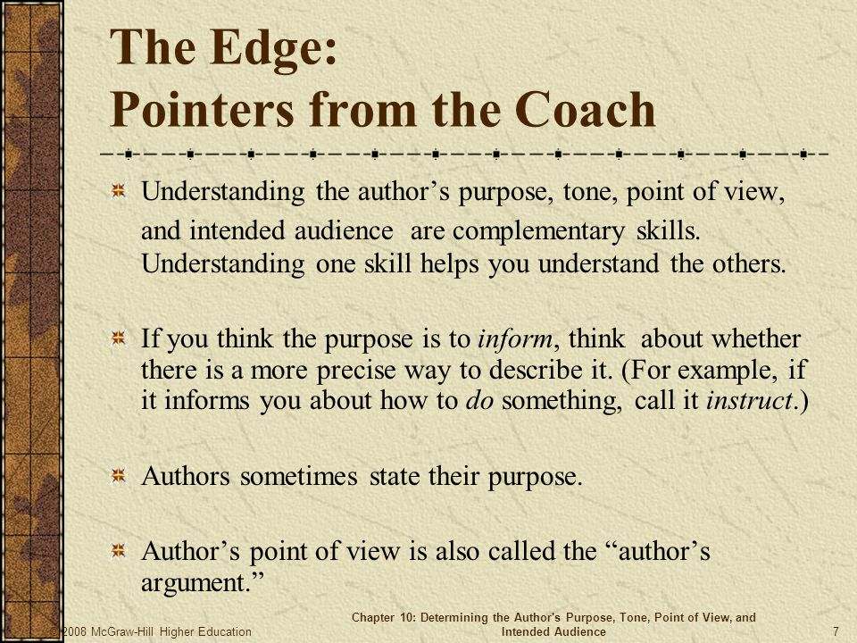 © 2008 McGraw-Hill Higher Education Chapter 10: Determining the Author's Purpose, Tone, Point of View, and Intended Audience 7 The Edge: Pointers from