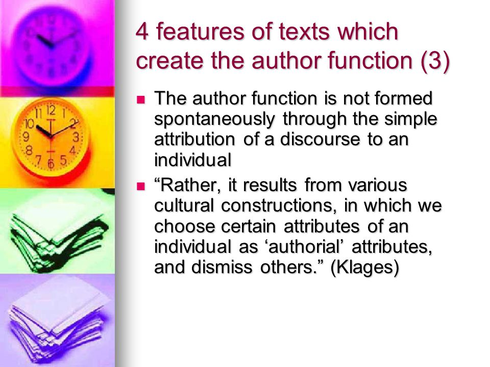 4 features of texts which create the author function (3) The author function is not formed spontaneously through the simple attribution of a discourse