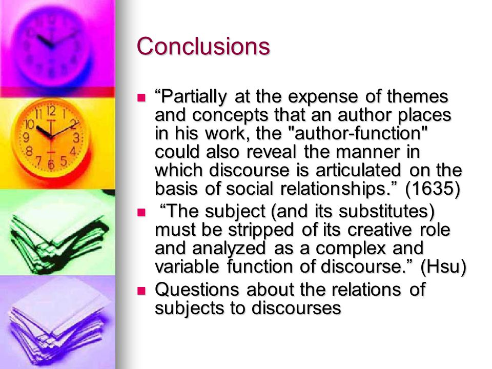 "Conclusions ""Partially at the expense of themes and concepts that an author places in his work, the"