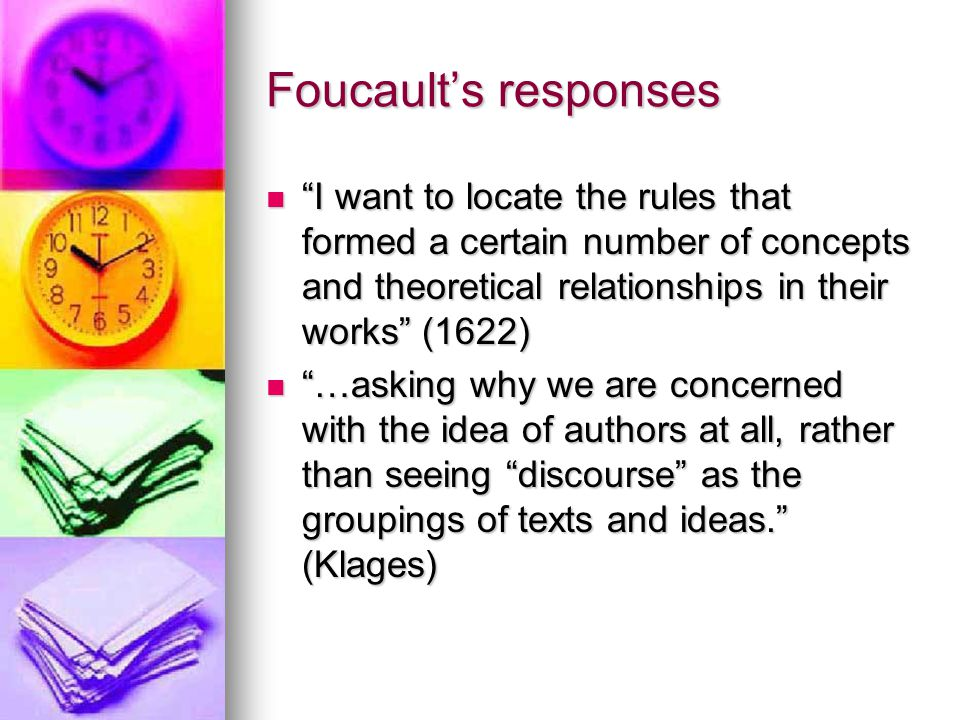 "Foucault's responses ""I want to locate the rules that formed a certain number of concepts and theoretical relationships in their works"" (1622) ""I want"