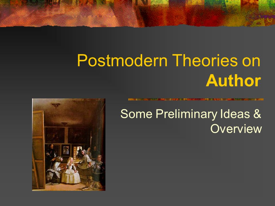 Outline General Issues Post-Structuralist Theorists (textuality vs.