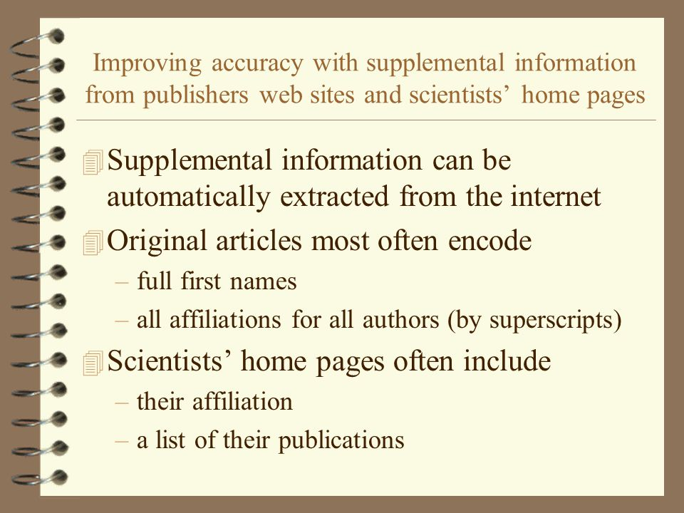 Improving accuracy with supplemental information from publishers web sites and scientists' home pages 4 Supplemental information can be automatically