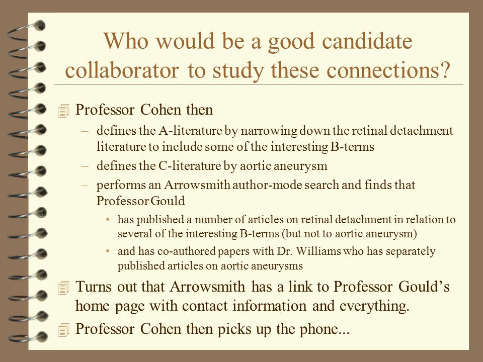 Who would be a good candidate collaborator to study these connections? 4 Professor Cohen then –defines the A-literature by narrowing down the retinal