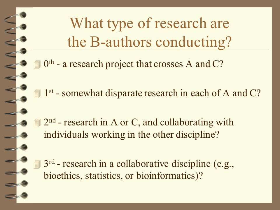 What type of research are the B-authors conducting? 4 0 th - a research project that crosses A and C? 4 1 st - somewhat disparate research in each of