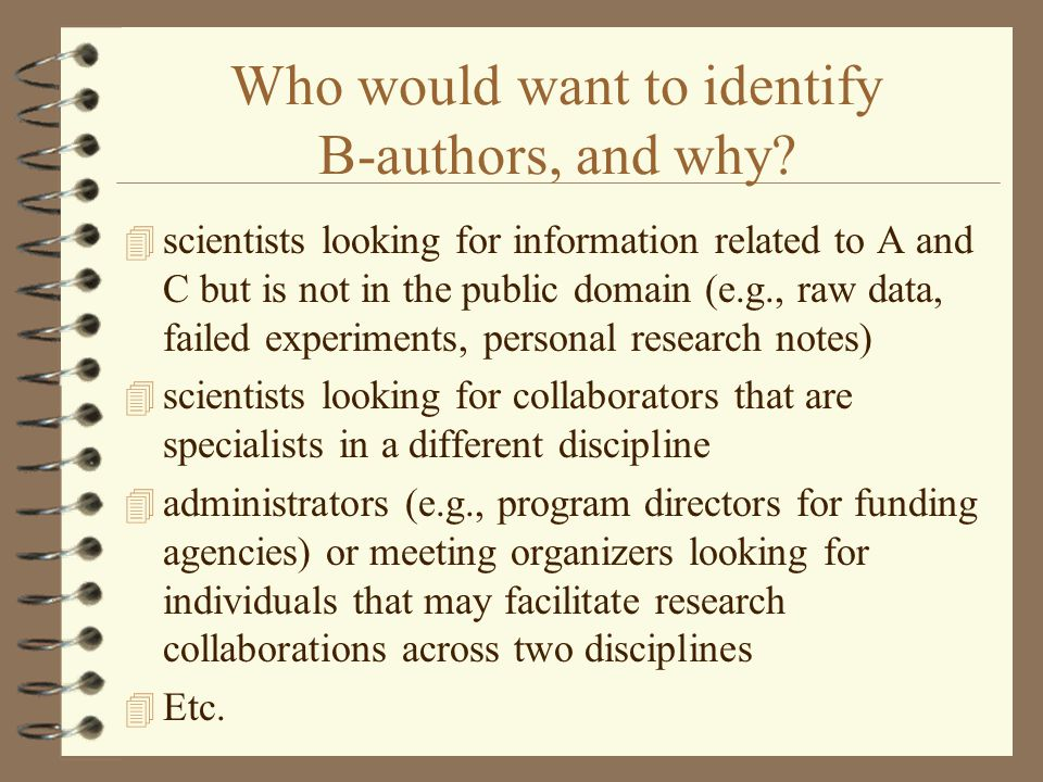 Who would want to identify B-authors, and why.