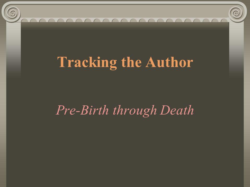 Tracking the Author Pre-Birth through Death